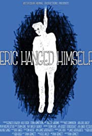 Eric Hanged Himself Poster