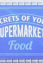 Secrets of Your Supermarket Food