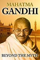 Mahatma Gandhi Beyond the Myth