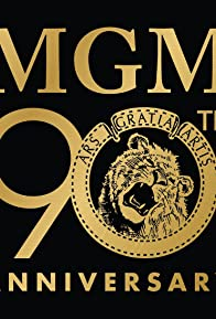 Primary photo for MGM 90th Anniversary: The Lion Roars