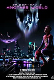 Spider-Man 2: Another World (2018) Poster - Movie Forum, Cast, Reviews