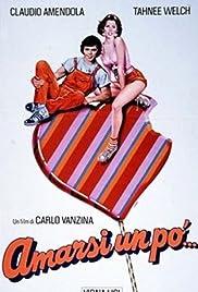 Amarsi un po'...(1984) Poster - Movie Forum, Cast, Reviews