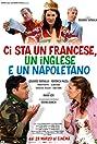 Ci sta un francese, un inglese e un napoletano (2008) Poster