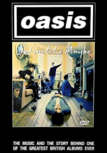 Oasis: Definitely Maybe by Dick Carruthers