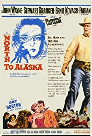 North to Alaska (1960) Poster - Movie Forum, Cast, Reviews
