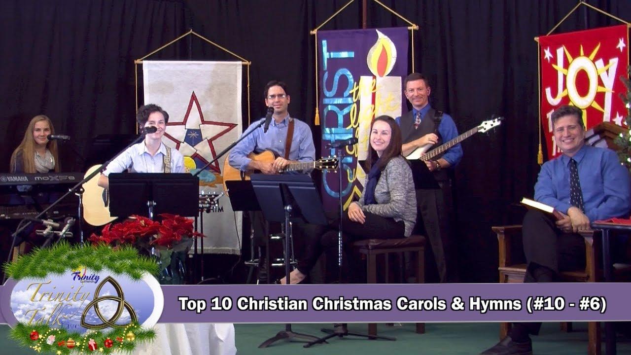 top ten christian christmas carols hymns 10 6 2017