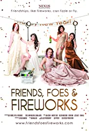 Friends, Foes & Fireworks Poster