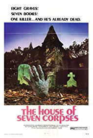 The House of Seven Corpses Poster - Movie Forum, Cast, Reviews