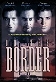 On the Border(1998) Poster - Movie Forum, Cast, Reviews