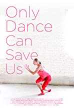 Only Dance Can Save Us