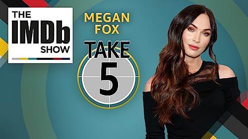 Take Five With Megan Fox