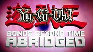 Where to stream Yu-Gi-Oh! 3D: Bonds Beyond Time Abridged