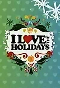 Primary photo for I Love the Holidays