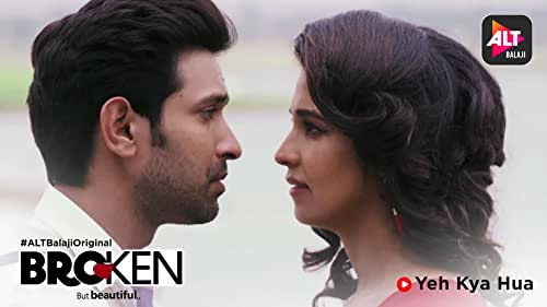 Broken but beautiful | Yeh Kya Hua | All episodes streaming now