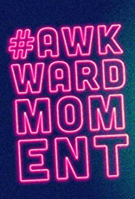 Primary photo for #AwkwardMoment