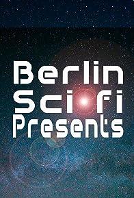 Primary photo for Berlin Sci-fi Presents
