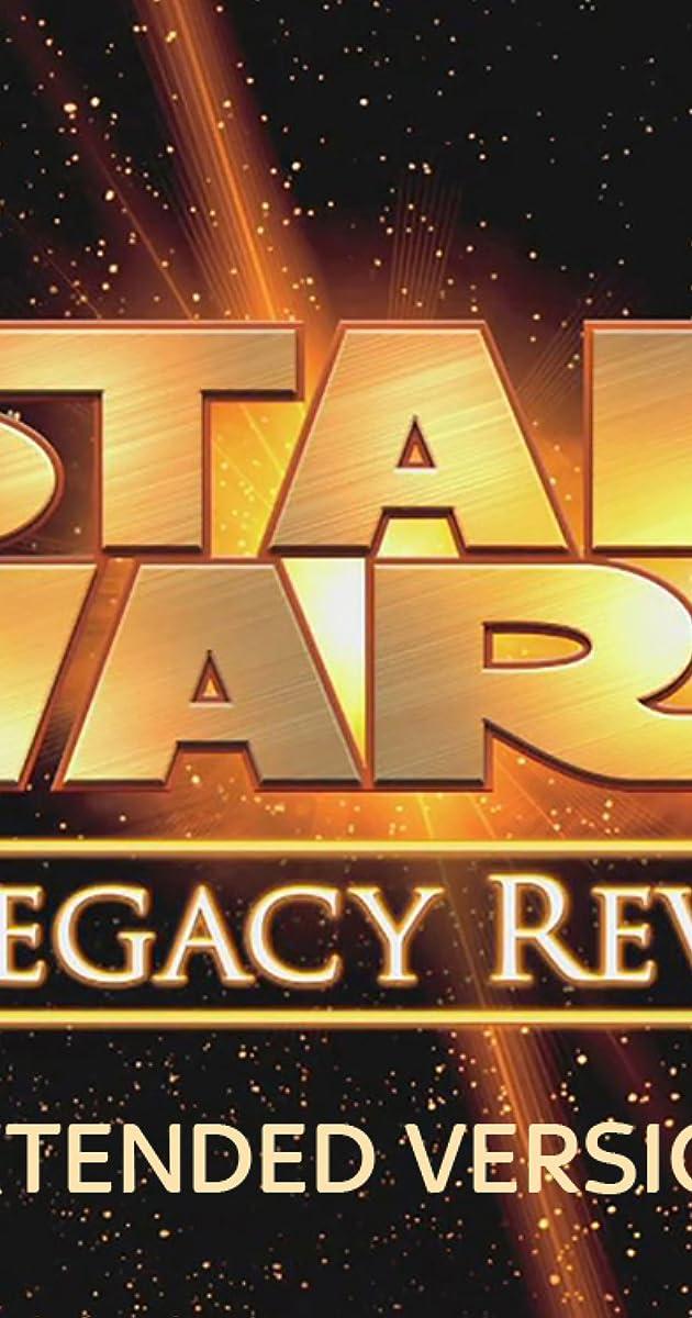 Star Wars The Legacy Revealed Tv Movie 2007 Imdb
