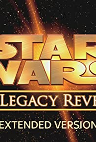 Primary photo for Star Wars: The Legacy Revealed