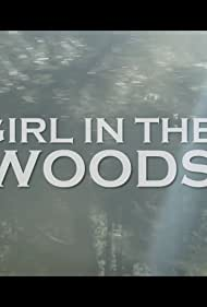 Girl in the Woods (2017)