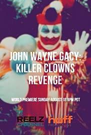 John Wayne Gacy: Killer Clown's Revenge (TV Movie 2019) - IMDb
