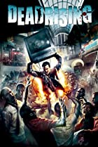All Dead Rising Games And Films In Order Of Release Imdb