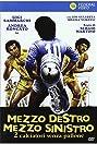 Mezzo destro mezzo sinistro - 2 calciatori senza pallone (1985) Poster