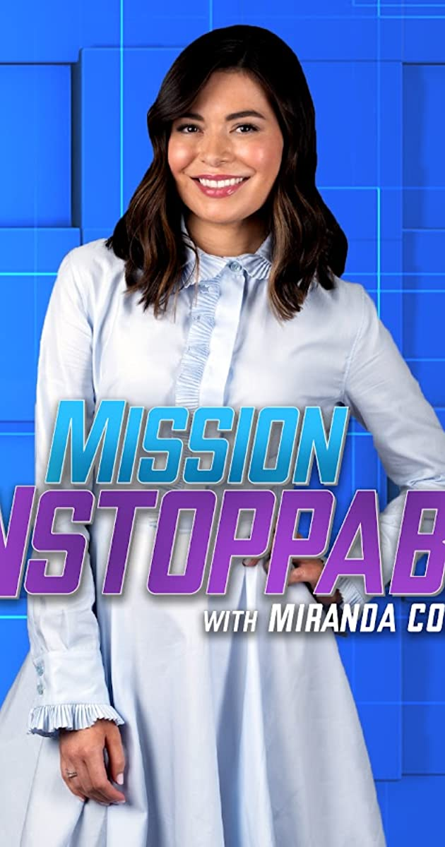 Download Mission Unstoppable with Miranda Cosgrove or watch streaming online complete episodes of  Season1 in HD 720p 1080p using torrent