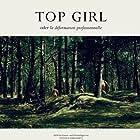 Top Girl oder La déformation professionnelle (2014)