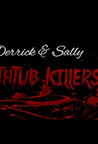 Primary photo for Derrick & Sally: Bathtub Killers