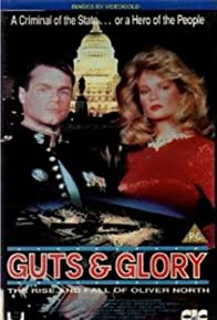 Primary photo for Guts and Glory: The Rise and Fall of Oliver North