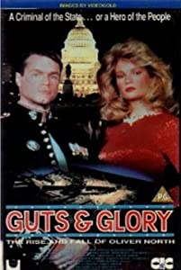 Downloadable online movies Guts and Glory: The Rise and Fall of Oliver North [h264]