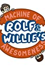Rolf and Willie's Machine of Awesomeness