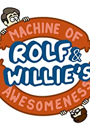 Rolf and Willie's Machine of Awesomeness Poster