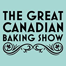 The Great Canadian Baking Show (2017– )