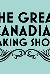 Primary photo for The Great Canadian Baking Show