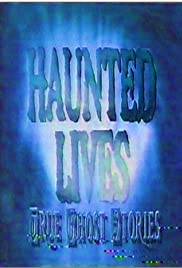 Haunted Lives: True Ghost Stories Poster