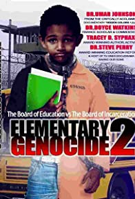 Primary photo for Elementary Genocide 2: Board of Education vs Board of Incarceration