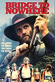 Bridge to Nowhere(1986) Poster - Movie Forum, Cast, Reviews