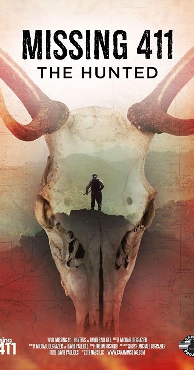 Missing 411: The Hunted (2019) - Missing 411: The Hunted ...