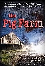 The Pig Farm (2011) - IMDb