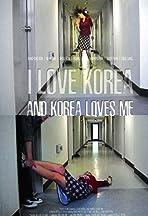 I Love Korea and Korea Loves Me