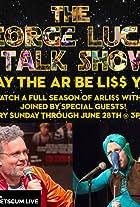 The George Lucas Talk Show - May the AR Be LI$$ You Marathon