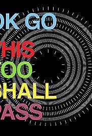 OK Go: This Too Shall Pass - Rube Goldberg Machine Poster