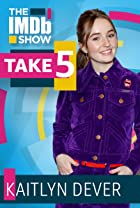 S3.E39 - Take 5 With Kaitlyn Dever
