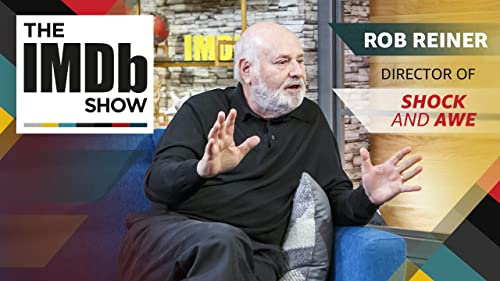 Rob Reiner on 'Shock and Awe' Inspirations and the Legacy of his Characters