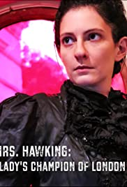 Mrs. Hawking: Lady's Champion of London Poster