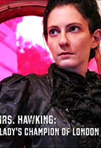 Primary photo for Mrs. Hawking: Lady's Champion of London