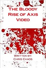 The Bloody Rise of Axis Video Poster