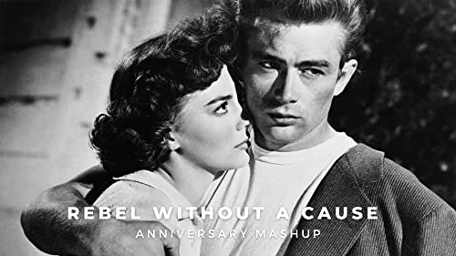 'Rebel Without a Cause'   Anniversary Mashup