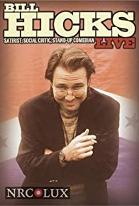 Primary photo for Bill Hicks Live: Satirist, Social Critic, Stand-up Comedian